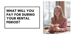 What will You pay for during Your rental period